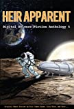 Heir Apparent - Digital Science Fiction Anthology 4