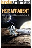 Heir Apparent - Digital Science Fiction Anthology 4