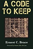 A Code To Keep: The True Story of Americas Longest-Held Civilian POW in the Vietnam War (Hellgate Memories Series)