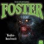 Todeshochzeit (Foster 4) | Oliver Döring