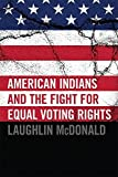img - for American Indians and the Fight for Equal Voting Rights by McDonald, Laughlin (2011) Paperback book / textbook / text book