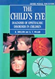 img - for The Child's Eye: Diagnosis of Ophthalmic Disorders in Children (Oxford Medical Publications) book / textbook / text book