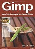 echange, troc Antoine Anfroy - Gimp: Pour les photographes du numérique