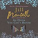 An Offer You Can't Refuse Audiobook by Jill Mansell Narrated by Julie Maisey