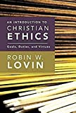 img - for An Introduction to Christian Ethics: Goals, Duties, and Virtues book / textbook / text book