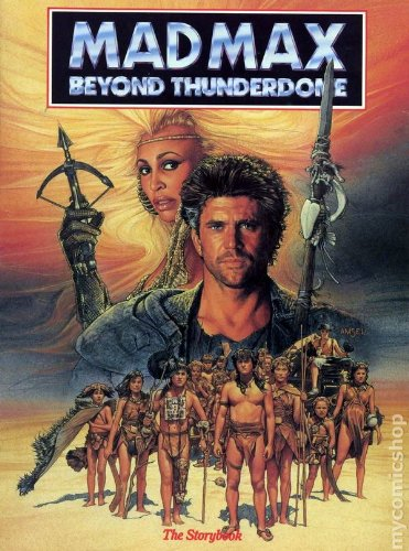 Title: Mad Max beyond Thunderdome Based on the motion pic