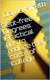 Debt-free Degrees: Practical tips to reduce the costs of college