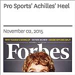 Pro Sports' Achilles' Heel   Rich Karlgaard