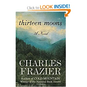 Amazon.com: Thirteen Moons: A Novel (9780375509322): Charles ...