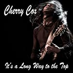 It's a Long Way to the Top: An Erotic Rock 'n' Roll Romance: Acts of Insanity, Volume 1 | Cherry Cox