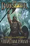 The Darkslayer: Outrage in the Outlands (Book 5): Volume 5