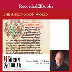 The Modern Scholar: The Anglo-Saxon World Lecture