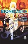 Biomec�nica b�sica: Aplicada a la act...