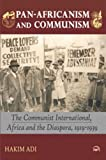 Pan-Africanism and Communism: The Communist International, Africa and the Diaspora, 1919-1939