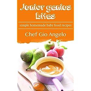 Baby Food Recipe  Book :Junior Genius Bites : Simple Homemade Baby food Recipes ( Baby Food Recipe  Book  ): Tasty Baby Food!  15 healthy baby food re