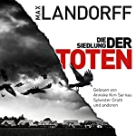 Die Siedlung der Toten | Max Landorff