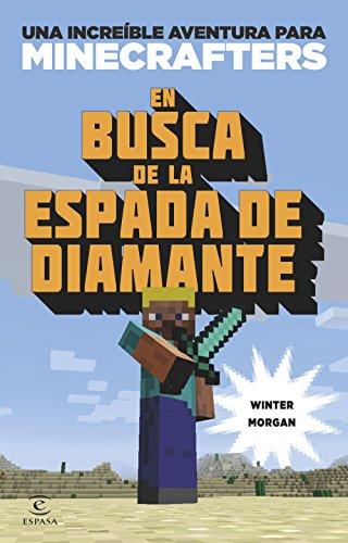 MINECRAFT. EN BUSCA DE LA ESPADA DE DIAMANTE