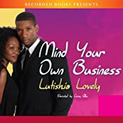 Mind Your Own Business | [Lutishia Lovely]