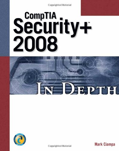 CompTIA Security+ 2008 In Depth