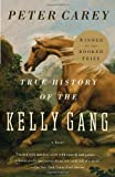 True History of the Kelly Gang (0375724672) by Carey, Peter
