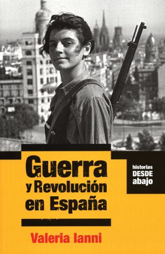 Guerra y Revoluci n en Espa a (Historias Desde Abajo) (Spanish Edition)