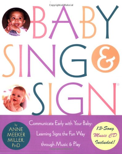 Baby Sing & Sign: Communicate Early With Your Baby, Learning Signs The Fun Way Through Music And Play front-876715