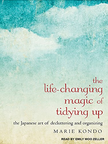 The Life-Changing Magic of Tidying Up: The Japanese Art of
