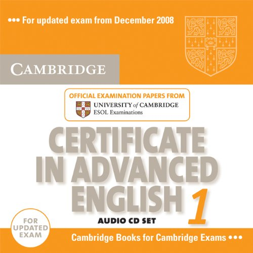 Cambridge Certificate in Advanced English 1 for updated exam Audio CDs (2): Official Examination Papers from University of Cambridge ESOL Examinations: Paper 1 (CAE Practice Tests)