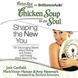 Chicken Soup for the Soul: Shaping the New You Hörbuch