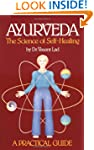 Ayurveda: The Science of Self Healing...