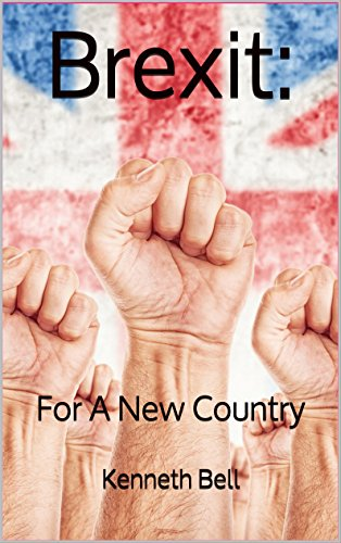 Brexit: For A New Country (English Edition)