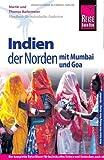 Reise Know-How Indien - der Norden mit Mumbai und Goa: Reiseführer für individuelles Entdecken