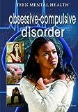 Obsessive-Compulsive Disorder (Teen Mental Health) (1404218017) by Giddens, Sandra