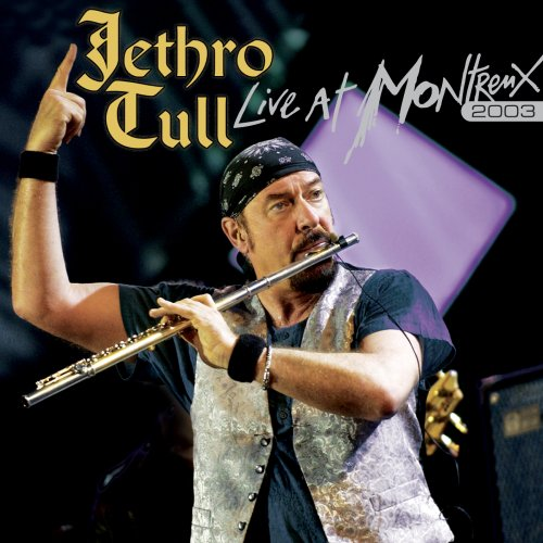 Jethro Tull - Live at Montreux 2003 - Zortam Music