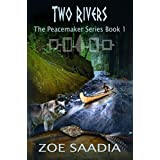 Two Rivers (The Peacemaker Series, book 1) ~ Zoe Saadia