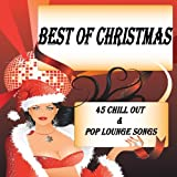"Best of Christmas X-Mas Chill Out & Pop Lounge Songs, 45 Tracks (100% Collection Of International Top & Deluxe Winter Cafe Hits)von ""Various artists"""
