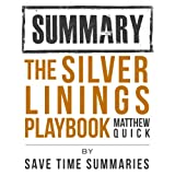 The Silver Linings Playbook by Matthew Quick -- Chapter-by-Chapter Study Guide & Analysis