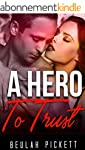 A Hero To Trust: MILITARY ROMANCE (An...