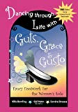 Dancing Through Life with Guts, Grace & Gusto: Fancy Footwork for the Woman's Sole