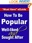 How To Be Popular, Well-Liked and Sou...