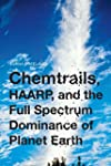 Chemtrails, HAARP, and the Full Spect...
