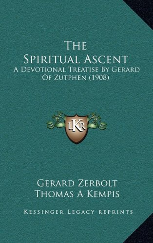The Spiritual Ascent: A Devotional Treatise by Gerard of Zutphen (1908)