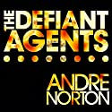 The Defiant Agents Audiobook by Andre Norton Narrated by Paul Boehmer