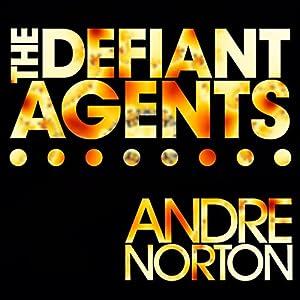 The Defiant Agents | [Andre Norton]