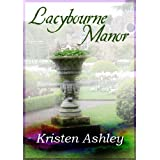 Lacybourne Manor ~ Kristen Ashley