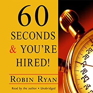 60 Seconds and You're Hired! | [Robin Ryan]