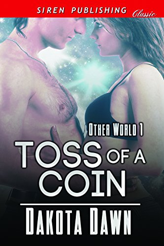 Toss of a Coin [Other World 1] (Siren Publishing Classic)