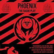 Phoenix: The Radio Play: The Cleveland Radio Players (       UNABRIDGED) by Scott Fivelson Narrated by Denny Castiglione