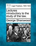 Lectures introductory to the study of the law.