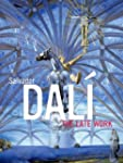 Salvador Dali: The Late Work
